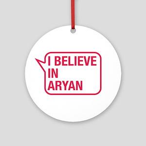 I Believe In Aryan Ornament (Round)