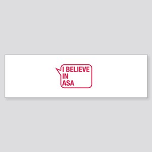 I Believe In Asa Bumper Sticker