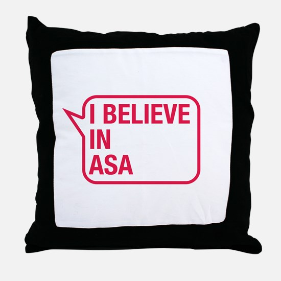I Believe In Asa Throw Pillow
