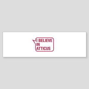I Believe In Atticus Bumper Sticker
