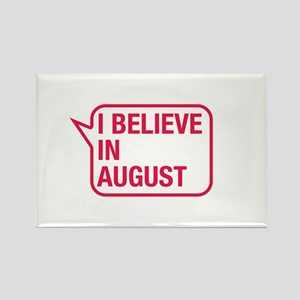 I Believe In August Rectangle Magnet
