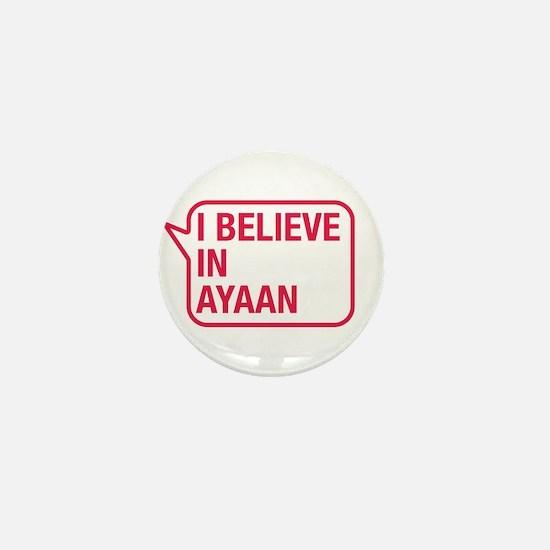 I Believe In Ayaan Mini Button