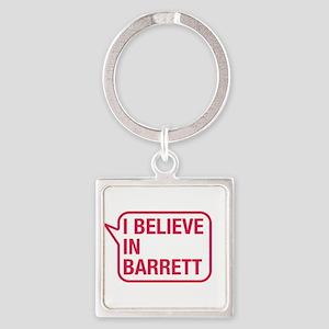I Believe In Barrett Keychains