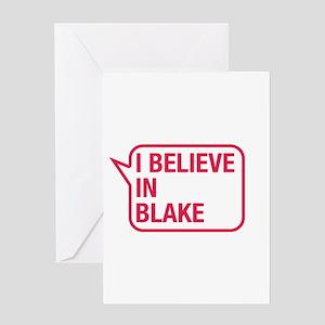 I Believe In Blake Greeting Card