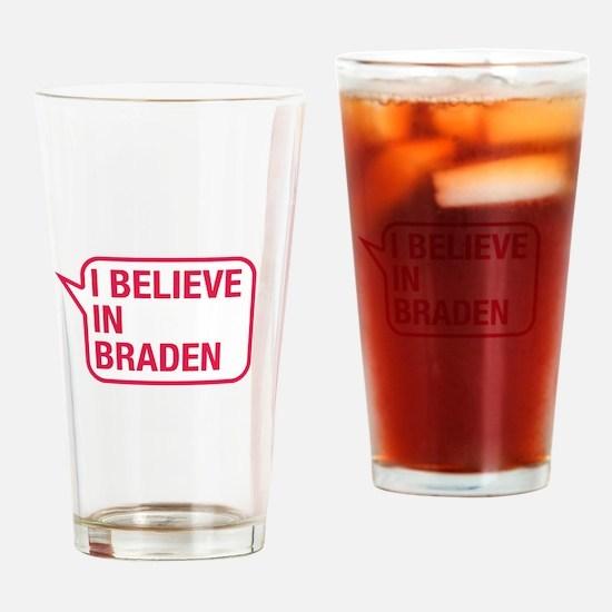 I Believe In Braden Drinking Glass