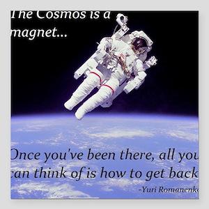 Yuri Romanenko - Cosmos is a magnet Square Car Mag