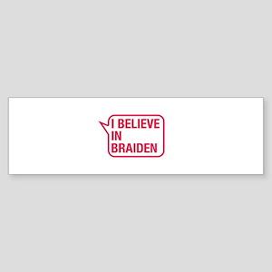 I Believe In Braiden Bumper Sticker