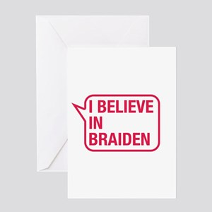 I Believe In Braiden Greeting Card