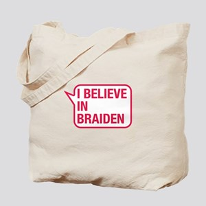 I Believe In Braiden Tote Bag