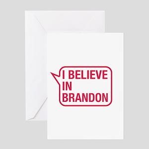 I Believe In Brandon Greeting Card