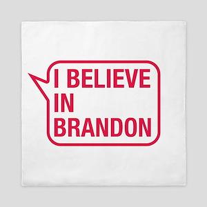 I Believe In Brandon Queen Duvet