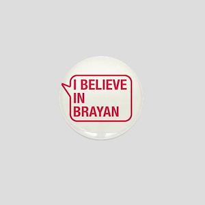 I Believe In Brayan Mini Button