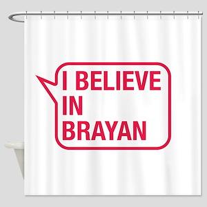 I Believe In Brayan Shower Curtain