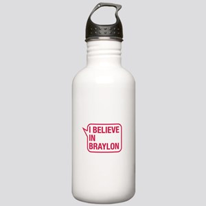 I Believe In Braylon Water Bottle