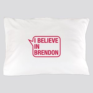 I Believe In Brendon Pillow Case