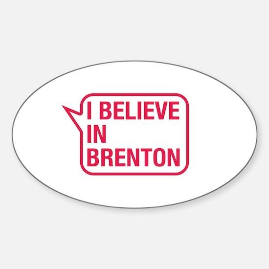 I Believe In Brenton Decal