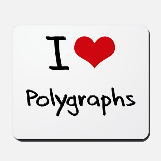 I Love Polygraphs Mousepad