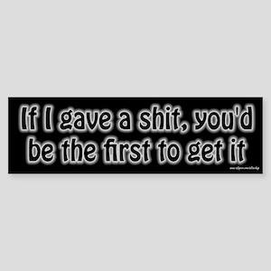 If I Gave a Shit Bumper Sticker