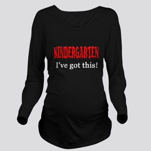 Kindergarten I've Go Long Sleeve Maternity T-Shirt
