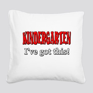Kindergarten I've Got This Square Canvas Pillow