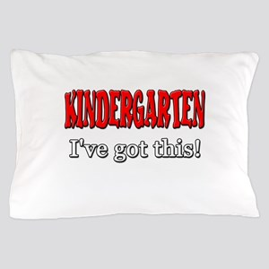 Kindergarten I've Got This Pillow Case