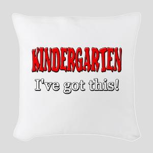 Kindergarten I've Got This Woven Throw Pillow