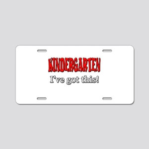 Kindergarten I've Got This Aluminum License Plate