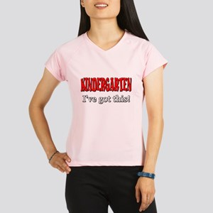 Kindergarten I've Got This Performance Dry T-Shirt