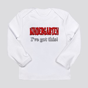 Kindergarten I've Got T Long Sleeve Infant T-Shirt