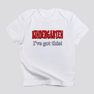Kindergarten I've Got This Infant T-Shirt