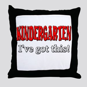 Kindergarten I've Got This Throw Pillow