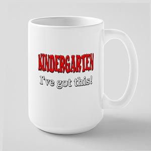 Kindergarten I've Got Thi 15 oz Ceramic Large Mug