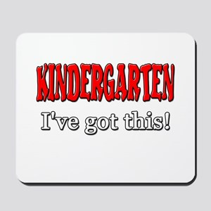 Kindergarten I've Got This Mousepad