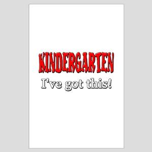 Kindergarten I've Got This Large Poster