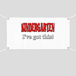 Kindergarten I've Got This Banner