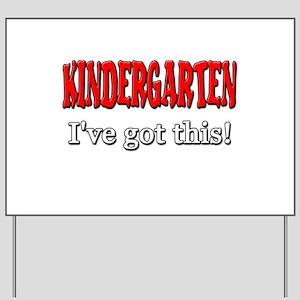 Kindergarten I've Got This Yard Sign