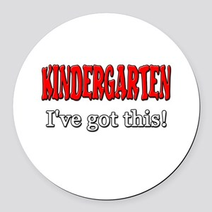 Kindergarten I've Got This Round Car Magnet