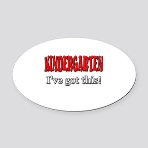 Kindergarten I've Got This Oval Car Magnet