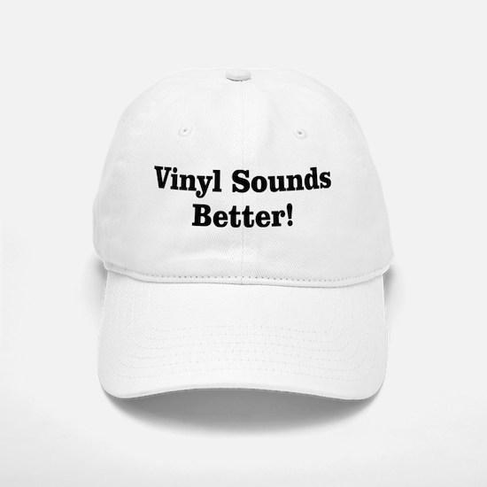Vinyl Sounds Better Baseball Baseball Cap