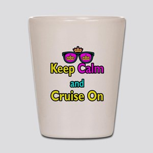 Crown Sunglasses Keep Calm And Cruise On Shot Glas