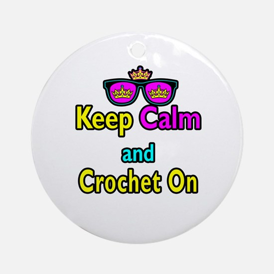 Crown Sunglasses Keep Calm And Crochet On Ornament