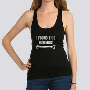 I Found This Humerus Racerback Tank Top