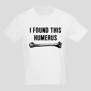 I Found This Humerus Kids Light T-Shirt