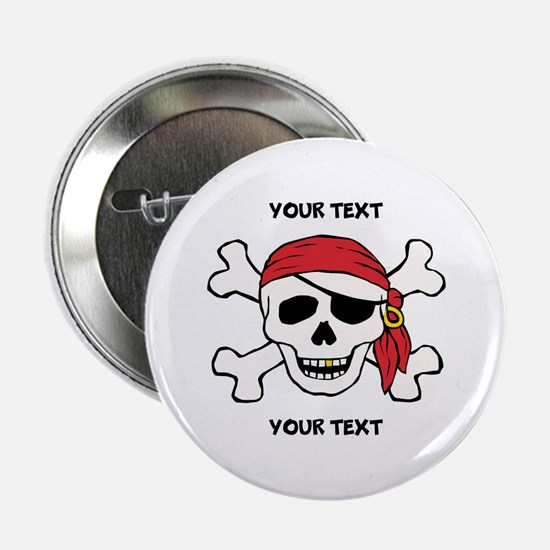 "PERSONALIZE Funny Pirate 2.25"" Button"