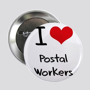 """I Love Postal Workers 2.25"""" Button"""