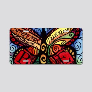 Spread Your Wings and Fly B Aluminum License Plate
