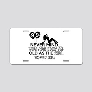 99th year old birthday designs Aluminum License Pl