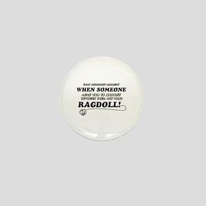 Funny Ragdoll designs Mini Button