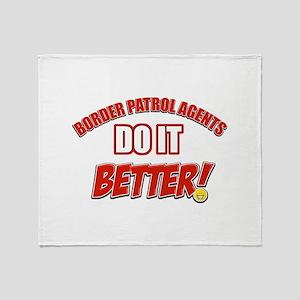 Border Patrol Agents do it better Throw Blanket