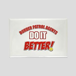 Border Patrol Agents do it better Rectangle Magnet